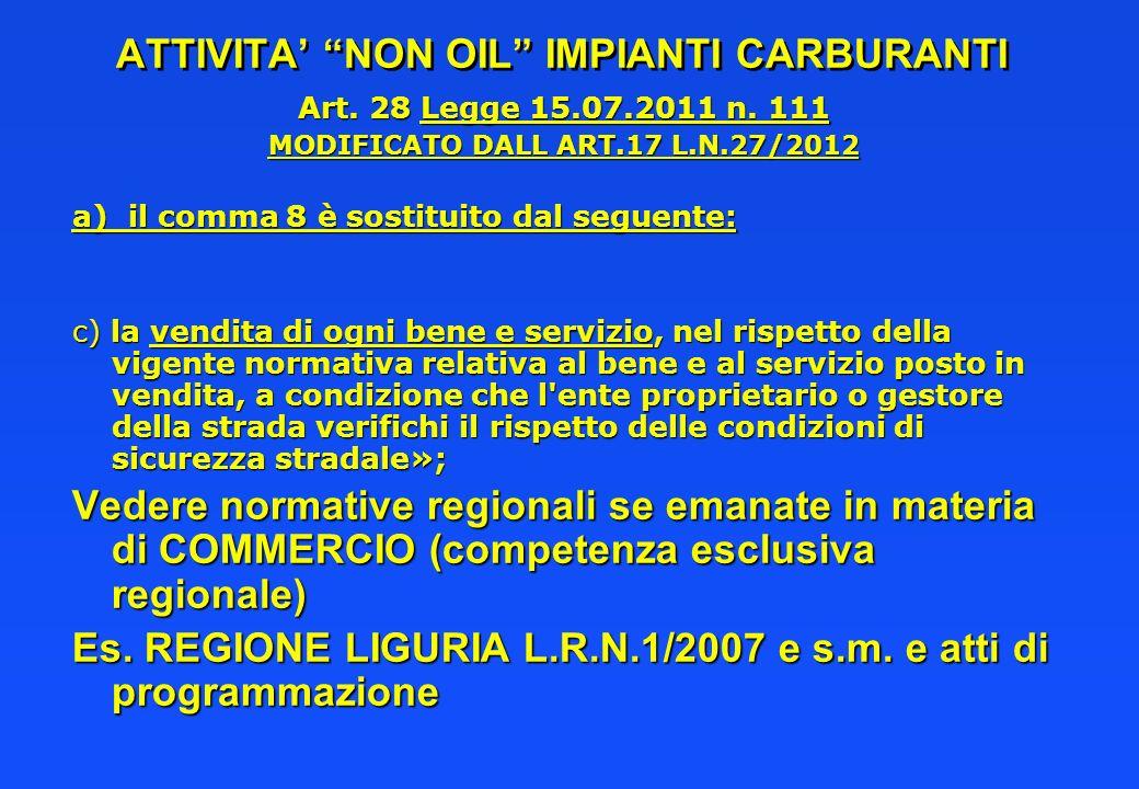 ATTIVITA NON OIL IMPIANTI CARBURANTI Art. 28 Legge 15.07.2011 n. 111 MODIFICATO DALL ART.17 L.N.27/2012 a) il comma 8 è sostituito dal seguente: c) la