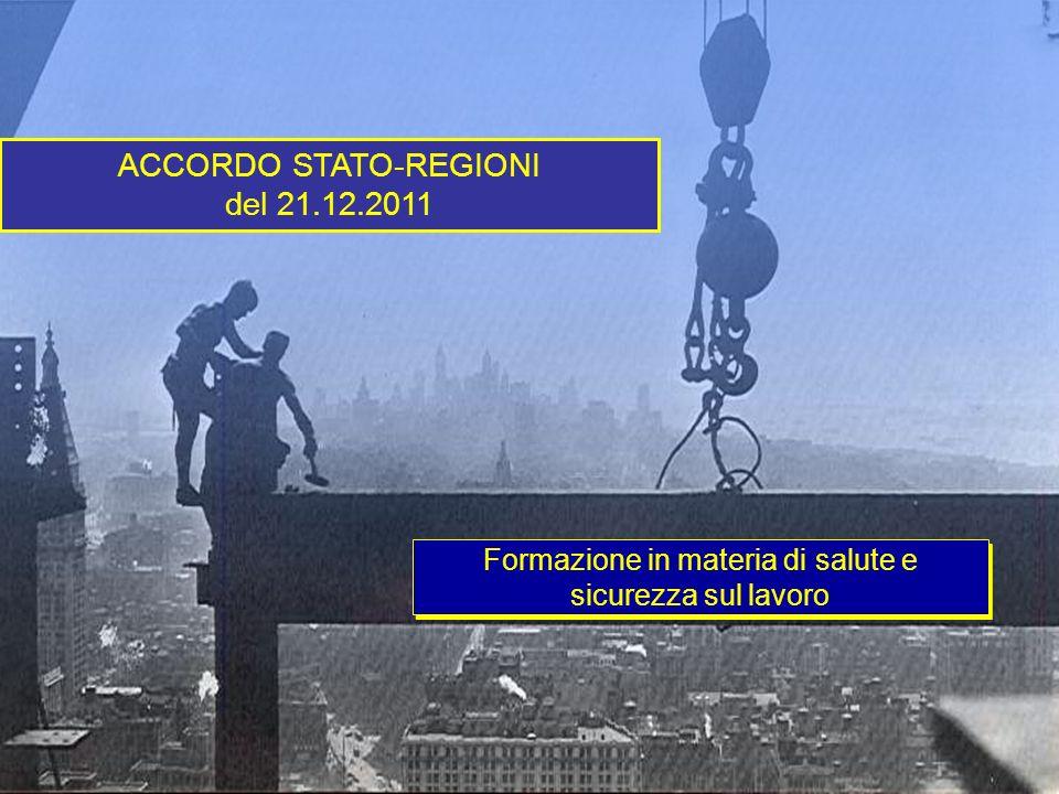 Formazione in materia di salute e sicurezza sul lavoro ACCORDO STATO-REGIONI del 21.12.2011