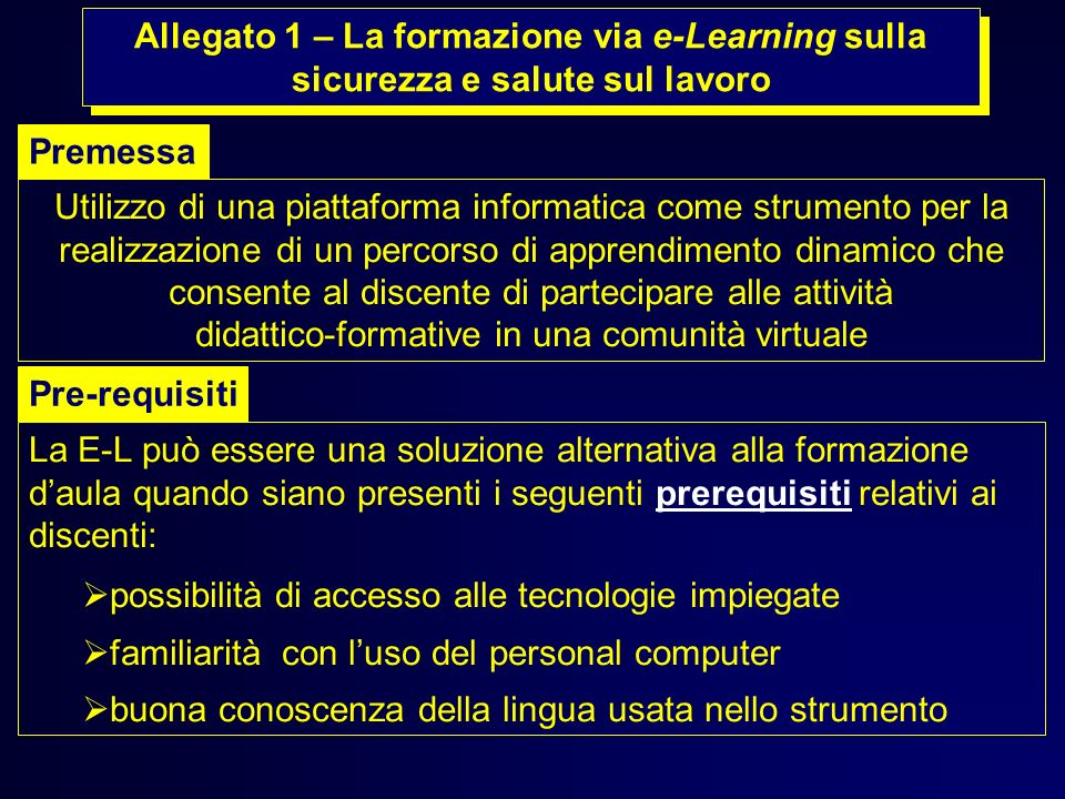 Allegato 1 – La formazione via e-Learning sulla sicurezza e salute sul lavoro Utilizzo di una piattaforma informatica come strumento per la realizzazi