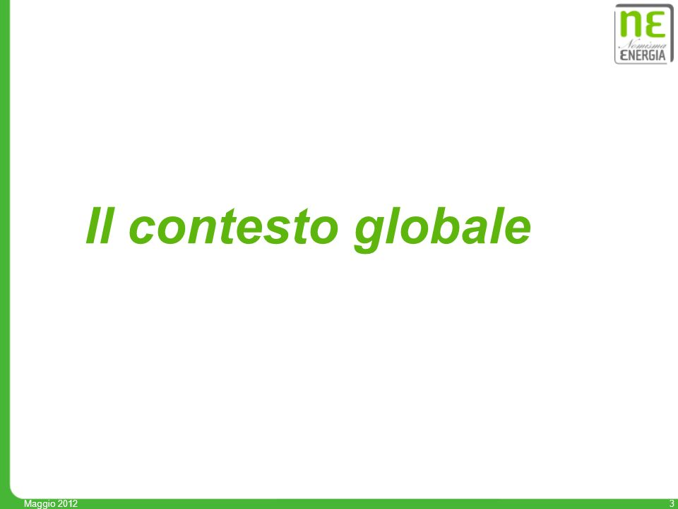 3 Maggio 2012 Il contesto globale