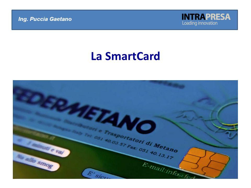Ing. Puccia Gaetano La SmartCard