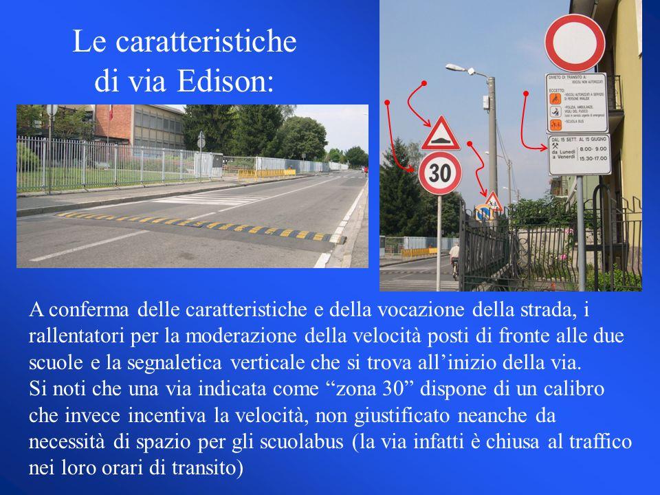 A conferma delle caratteristiche e della vocazione della strada, i rallentatori per la moderazione della velocità posti di fronte alle due scuole e la