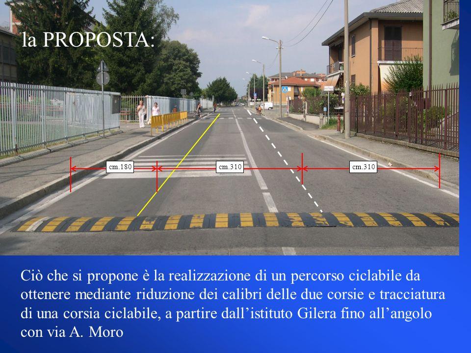 Ciò che si propone è la realizzazione di un percorso ciclabile da ottenere mediante riduzione dei calibri delle due corsie e tracciatura di una corsia