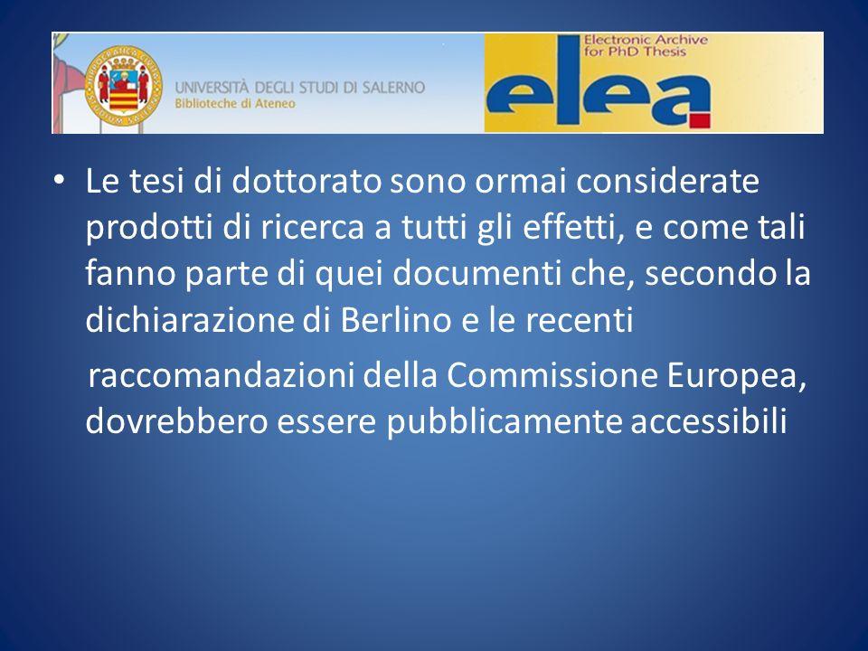 Le tesi di dottorato sono ormai considerate prodotti di ricerca a tutti gli effetti, e come tali fanno parte di quei documenti che, secondo la dichiarazione di Berlino e le recenti raccomandazioni della Commissione Europea, dovrebbero essere pubblicamente accessibili