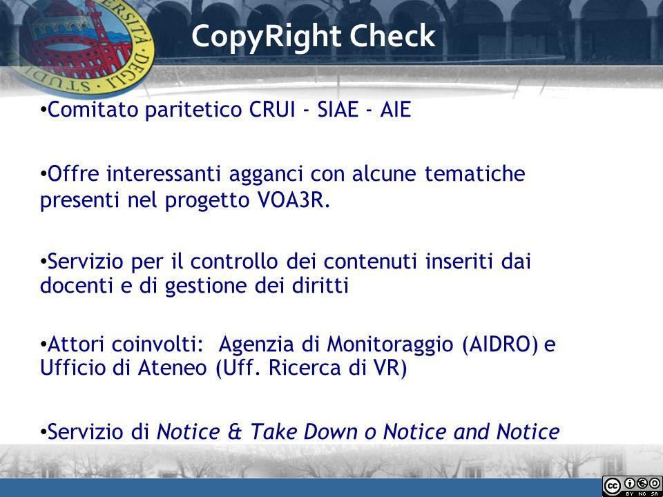 CopyRight Check Comitato paritetico CRUI - SIAE - AIE Offre interessanti agganci con alcune tematiche presenti nel progetto VOA3R.
