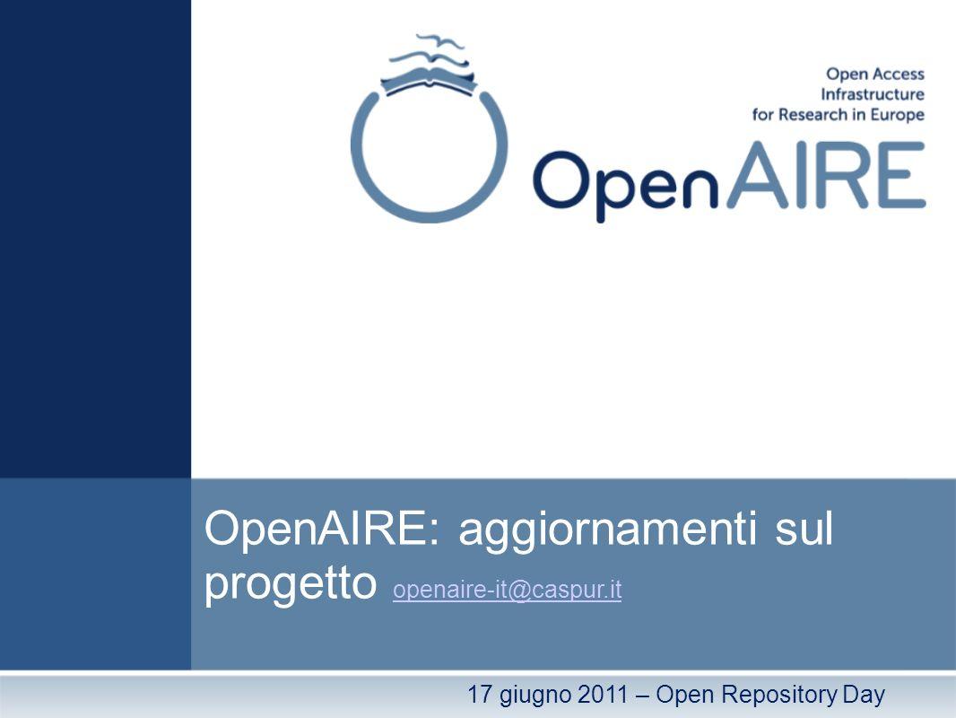 OpenAIRE: aggiornamenti sul progetto openaire-it@caspur.it openaire-it@caspur.it 17 giugno 2011 – Open Repository Day