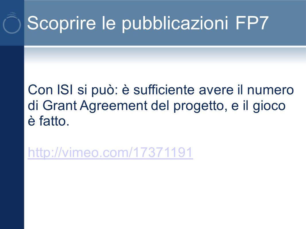 Scoprire le pubblicazioni FP7 Con ISI si può: è sufficiente avere il numero di Grant Agreement del progetto, e il gioco è fatto.