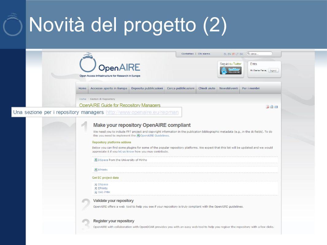 Novità del progetto (2) Una sezione per i repository managers http://www.openaire.eu/repmanhttp://www.openaire.eu/repman