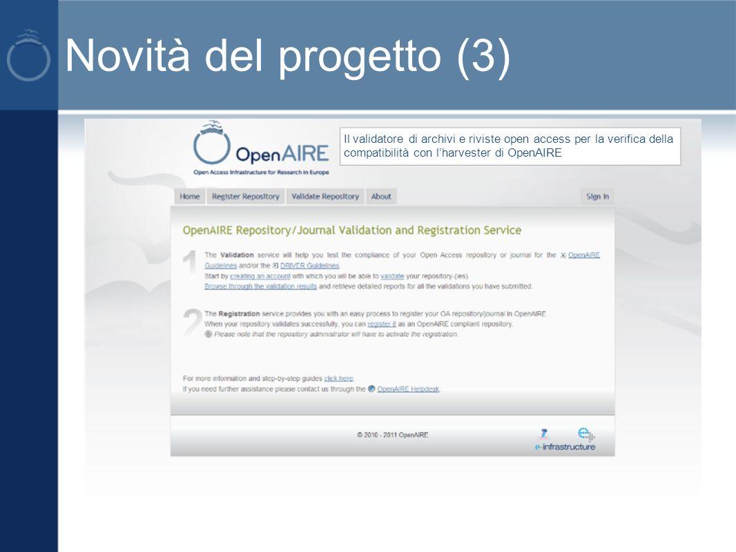 Novità del progetto (3) Il validatore di archivi e riviste open access per la verifica della compatibilità con lharvester di OpenAIRE