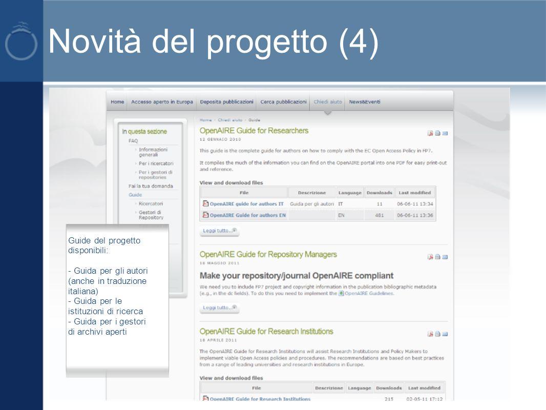Novità del progetto (4) Guide del progetto disponibili: - Guida per gli autori (anche in traduzione italiana) - Guida per le istituzioni di ricerca - Guida per i gestori di archivi aperti