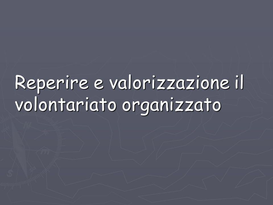 Reperire e valorizzazione il volontariato organizzato