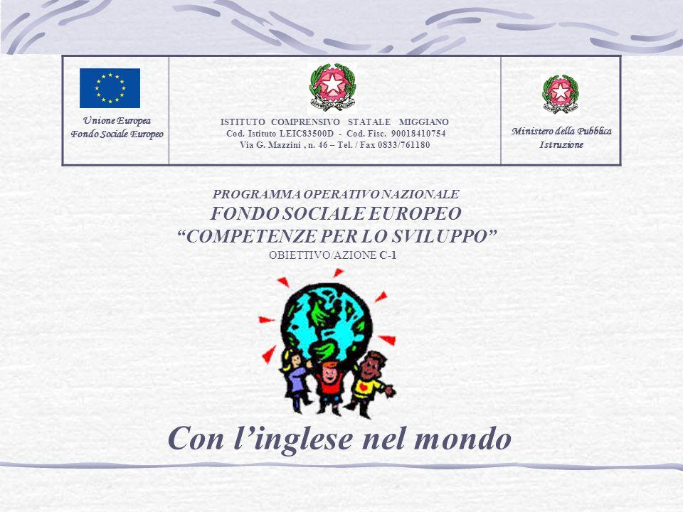 Unione Europea Fondo Sociale Europeo ISTITUTO COMPRENSIVO STATALE MIGGIANO Cod. Istituto LEIC83500D - Cod. Fisc. 90018410754 Via G. Mazzini, n. 46 – T