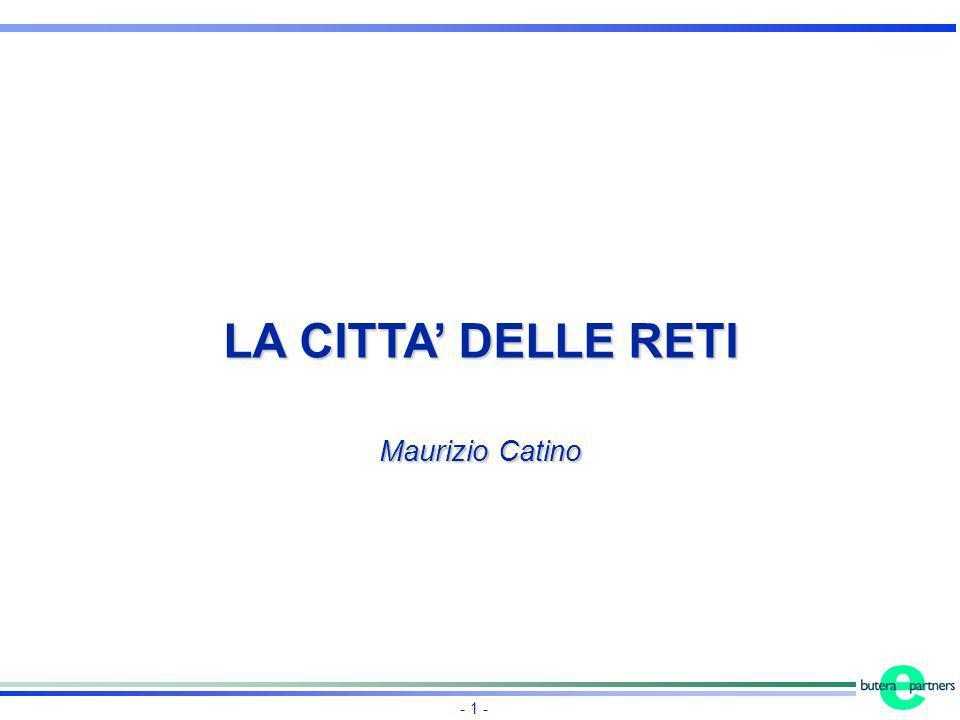 - 1 - LA CITTA DELLE RETI Maurizio Catino