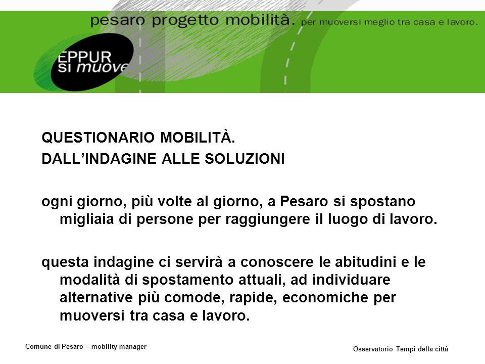 Comune di Pesaro – mobility manager Osservatorio Tempi della città QUESTIONARIO MOBILITÀ.
