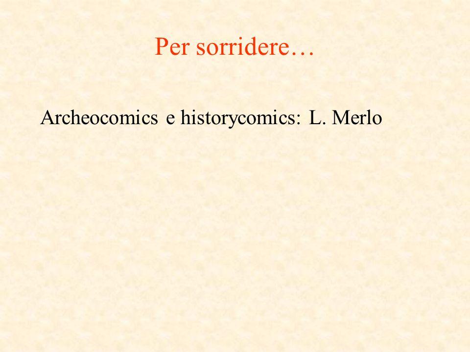 Per sorridere… Archeocomics e historycomics: L. Merlo