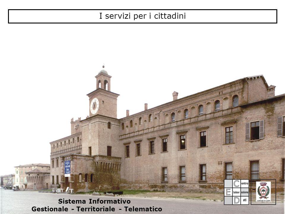 I servizi per i cittadini Sistema Informativo Gestionale - Territoriale - Telematico