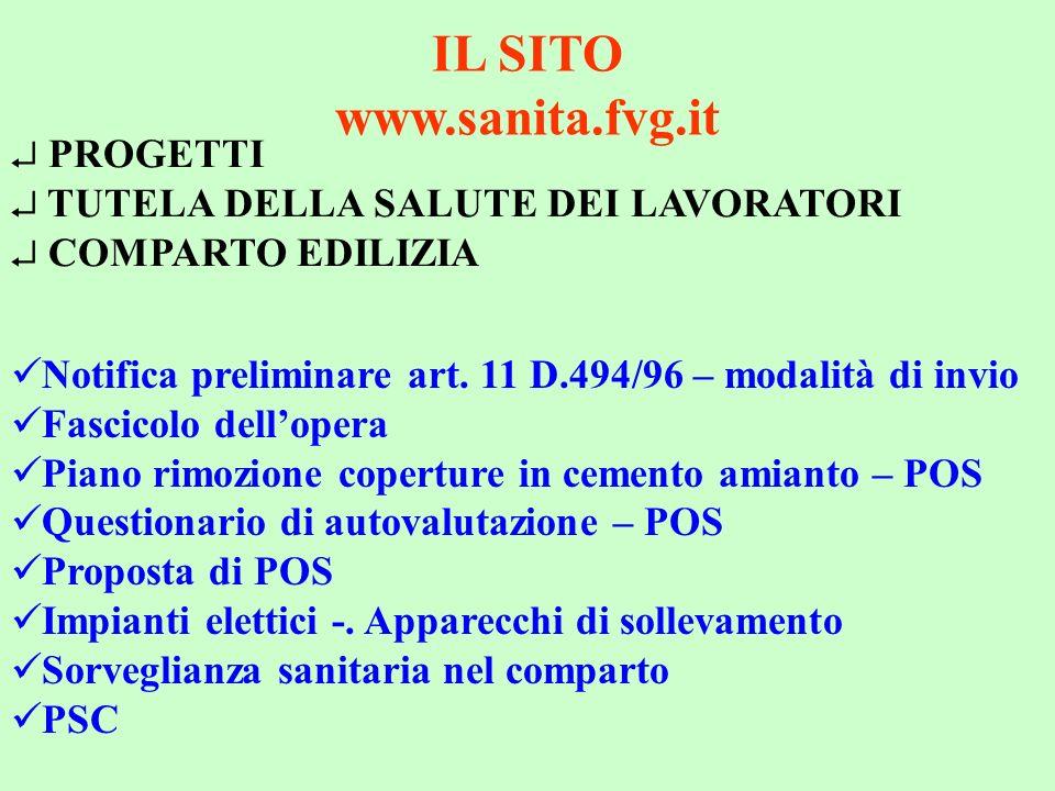 IL SITO www.sanita.fvg.it PROGETTI TUTELA DELLA SALUTE DEI LAVORATORI COMPARTO EDILIZIA Notifica preliminare art. 11 D.494/96 – modalità di invio Fasc