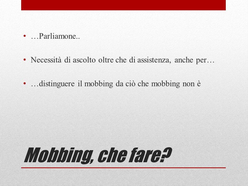 Mobbing, che fare.…Parliamone..
