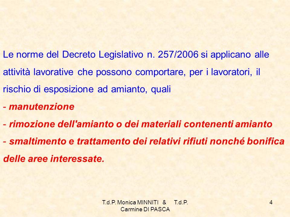 T.d.P.Monica MINNITI & T.d.P. Carmine DI PASCA 4 Le norme del Decreto Legislativo n.