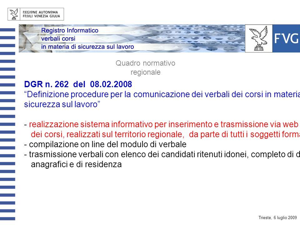 Trieste, 6 luglio 2009 Quadro normativo nazionale Accordo Stato – Regioni del 5 ottobre 2006 Linee guida interpretative dellAccordo del 26.01.2006 - i