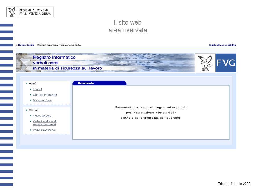 Trieste, 6 luglio 2009 Il sito web http://verbalisicurezzalavoro.sanita.fvg.it/RegistroVerbali/