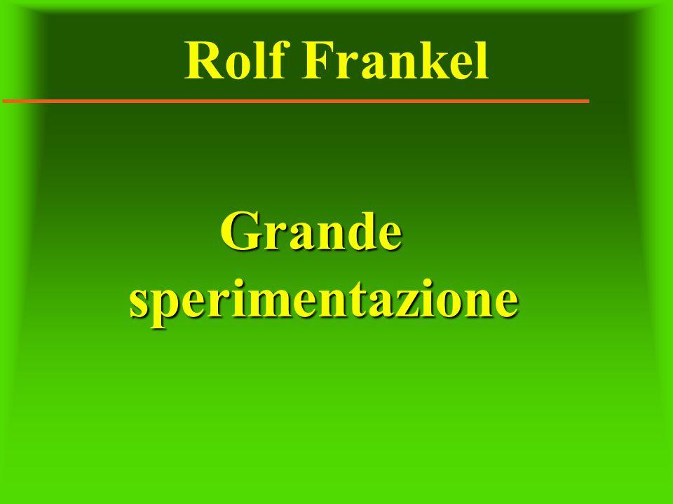 Rolf Frankel Grande sperimentazione