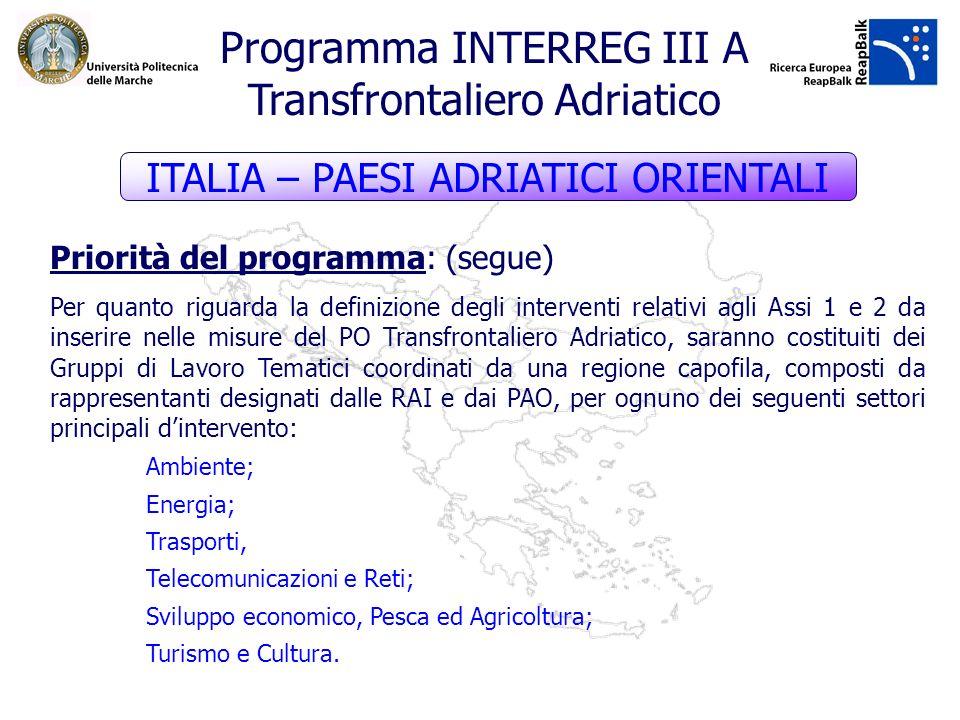 Priorità del programma: (segue) Per quanto riguarda la definizione degli interventi relativi agli Assi 1 e 2 da inserire nelle misure del PO Transfron