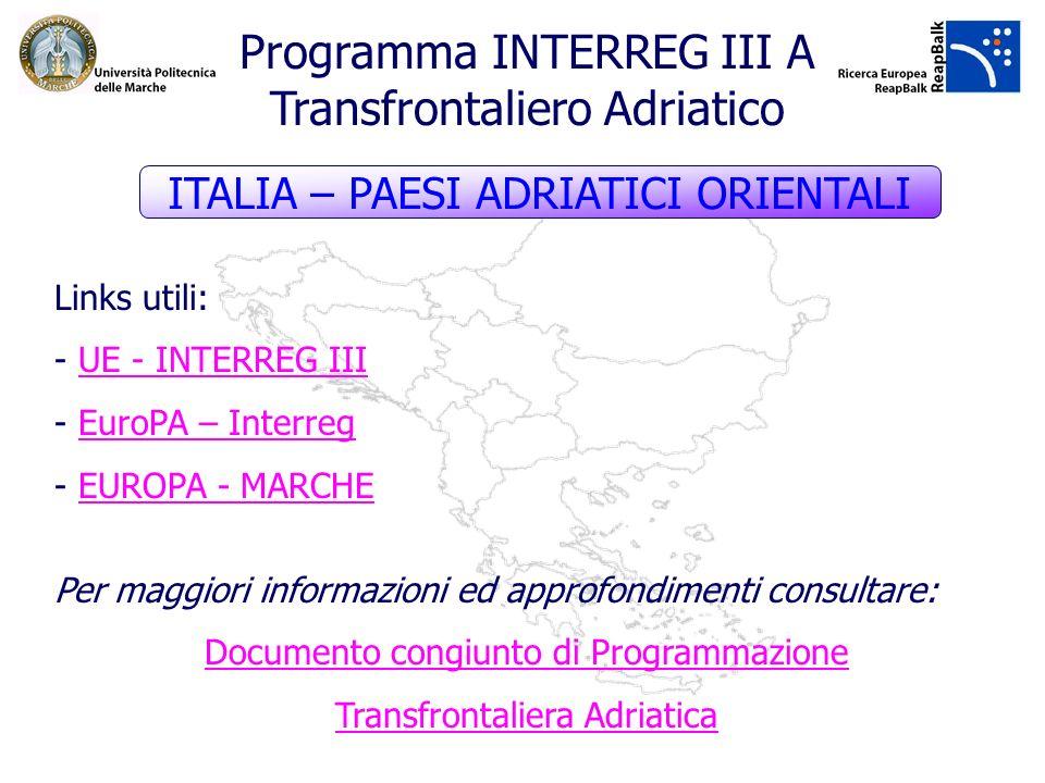 ITALIA – PAESI ADRIATICI ORIENTALI Links utili: - UE - INTERREG III UE - INTERREG III - EuroPA – Interreg EuroPA – Interreg - EUROPA - MARCHE EUROPA -