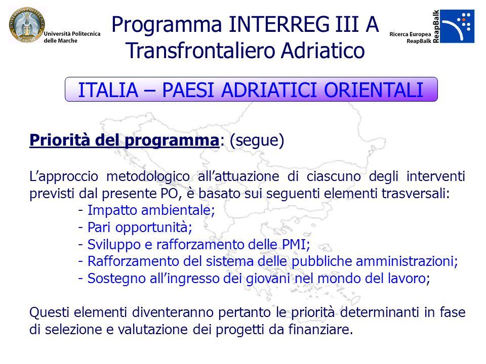 Priorità del programma: (segue) Lapproccio metodologico allattuazione di ciascuno degli interventi previsti dal presente PO, è basato sui seguenti ele