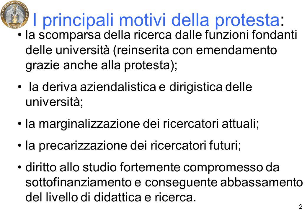 2 I principali motivi della protesta: la scomparsa della ricerca dalle funzioni fondanti delle università (reinserita con emendamento grazie anche all