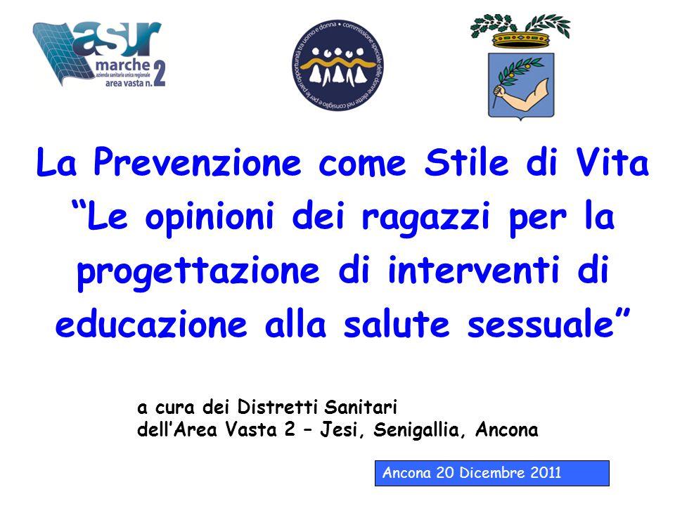 La Prevenzione come Stile di Vita Le opinioni dei ragazzi per la progettazione di interventi di educazione alla salute sessuale a cura dei Distretti S