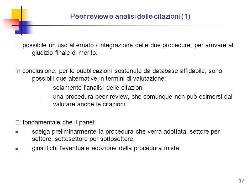 17 E possibile un uso alternato / integrazione delle due procedure, per arrivare al giudizio finale di merito.