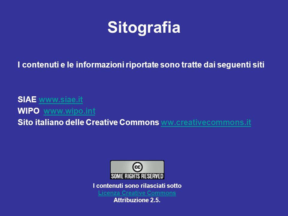 Sitografia I contenuti e le informazioni riportate sono tratte dai seguenti siti SIAE www.siae.itwww.siae.it WIPO www.wipo.intwww.wipo.int Sito italia