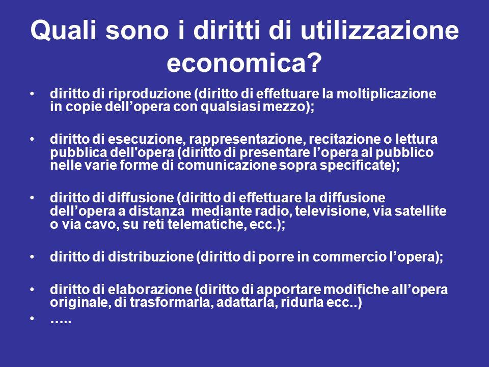 Quali sono i diritti di utilizzazione economica? diritto di riproduzione (diritto di effettuare la moltiplicazione in copie dellopera con qualsiasi me