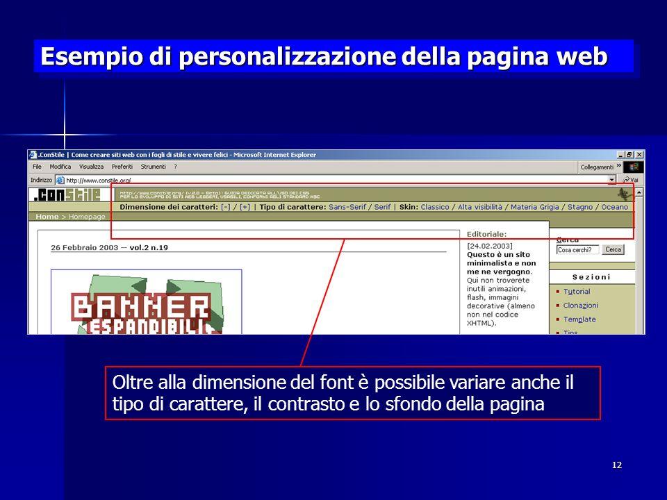 12 Esempio di personalizzazione della pagina web Oltre alla dimensione del font è possibile variare anche il tipo di carattere, il contrasto e lo sfondo della pagina