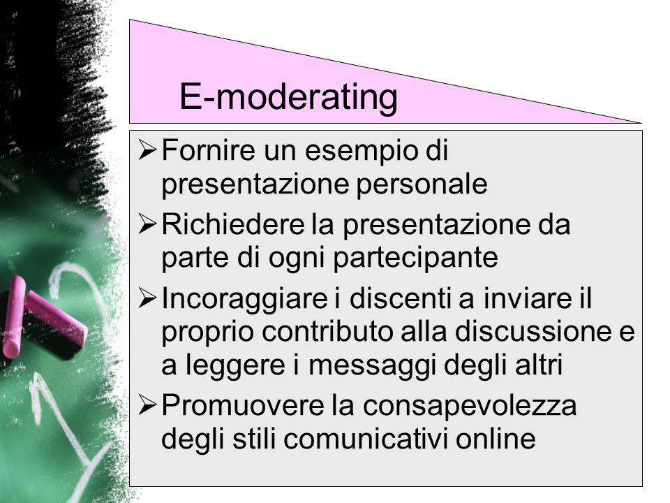 Utilizzare metafore e spiegazioni chiare per ridurre la distanza tra i partecipanti Aiutare i partecipanti a costruire la propria identità online Incoraggiare a praticare e a sviluppare abilità online Strutturare attività ed esercizi online (warm-up) E-moderating
