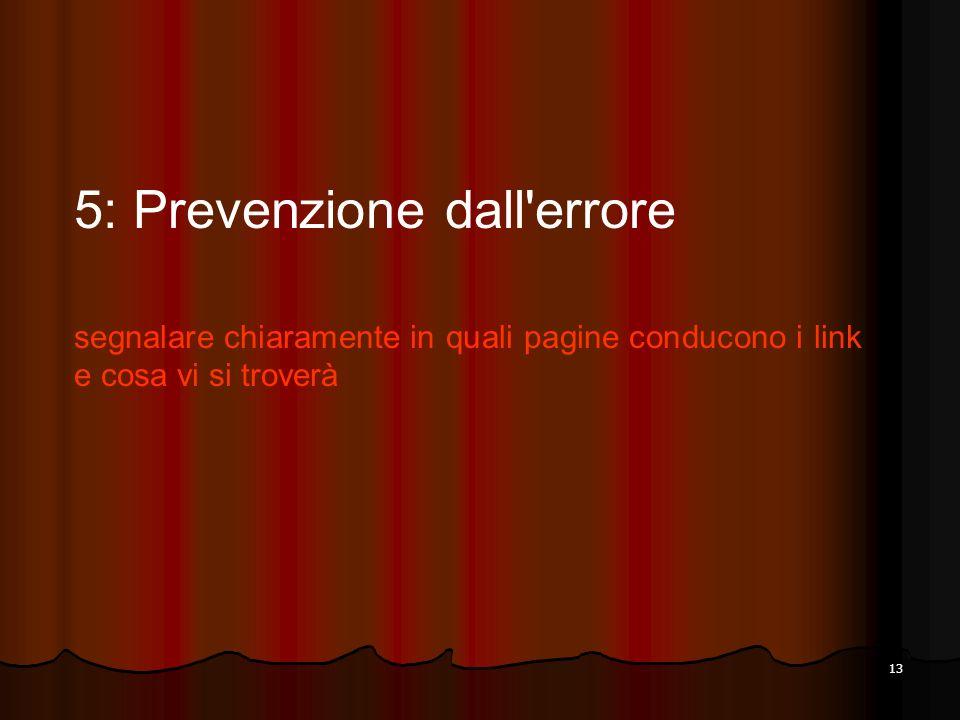 13 5: Prevenzione dall'errore segnalare chiaramente in quali pagine conducono i link e cosa vi si troverà