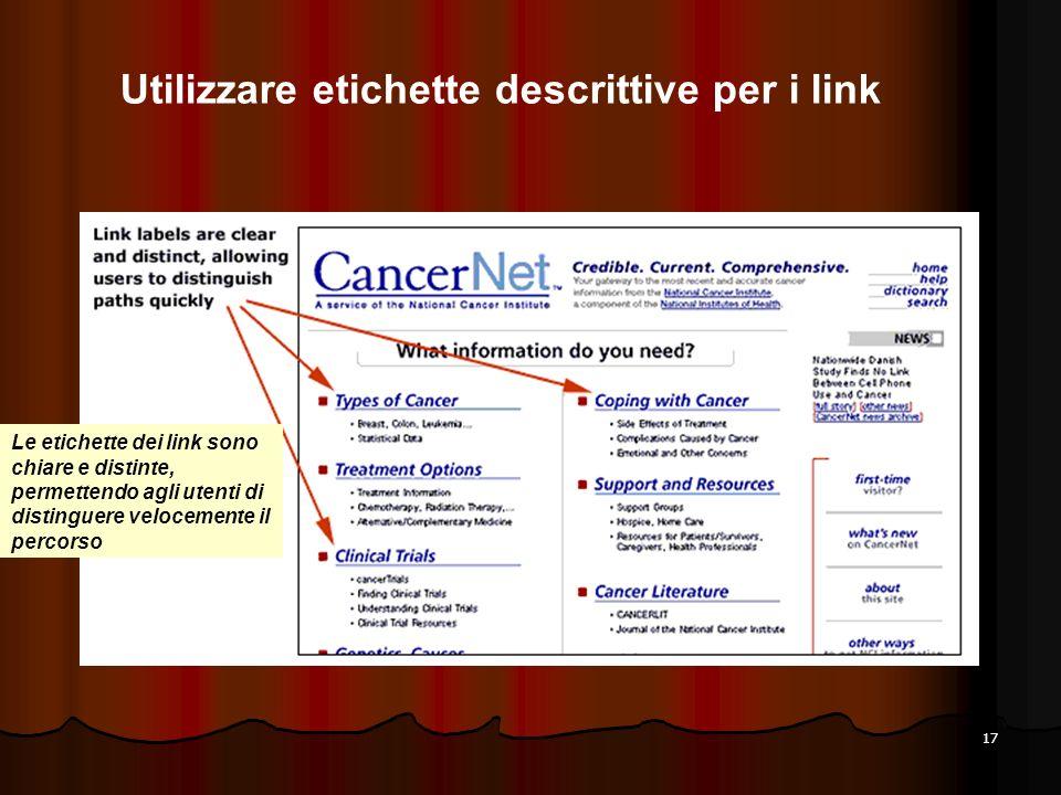 17 Le etichette dei link sono chiare e distinte, permettendo agli utenti di distinguere velocemente il percorso Utilizzare etichette descrittive per i