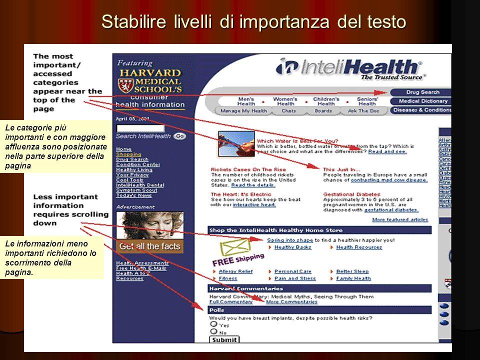 23 Le categorie più importanti e con maggiore affluenza sono posizionate nella parte superiore della pagina Le informazioni meno importanti richiedono