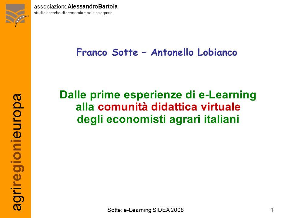 agriregionieuropa associazioneAlessandroBartola studi e ricerche di economia e politica agraria 1Sotte: e-Learning SIDEA 2008 Franco Sotte – Antonello