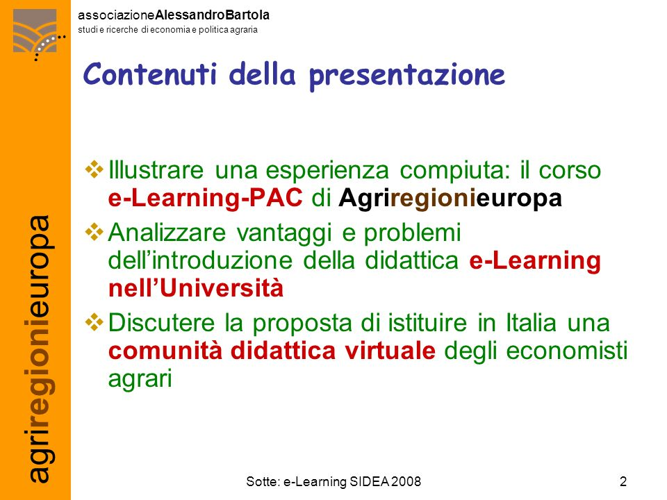agriregionieuropa associazioneAlessandroBartola studi e ricerche di economia e politica agraria 23Sotte: e-Learning SIDEA 2008 Come continuare.