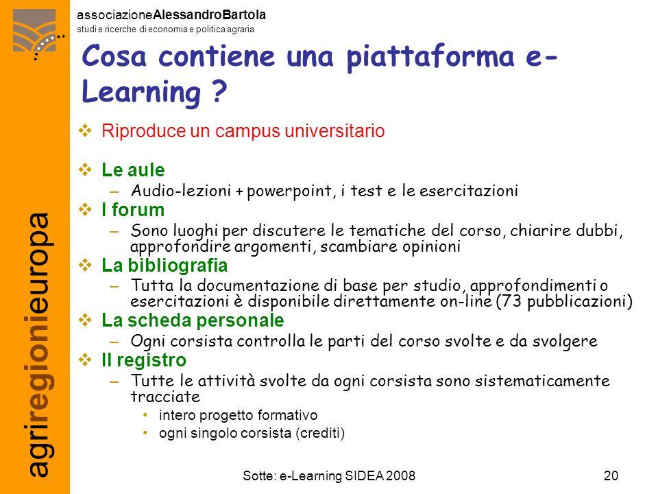 agriregionieuropa associazioneAlessandroBartola studi e ricerche di economia e politica agraria 20Sotte: e-Learning SIDEA 2008 Cosa contiene una piattaforma e- Learning .