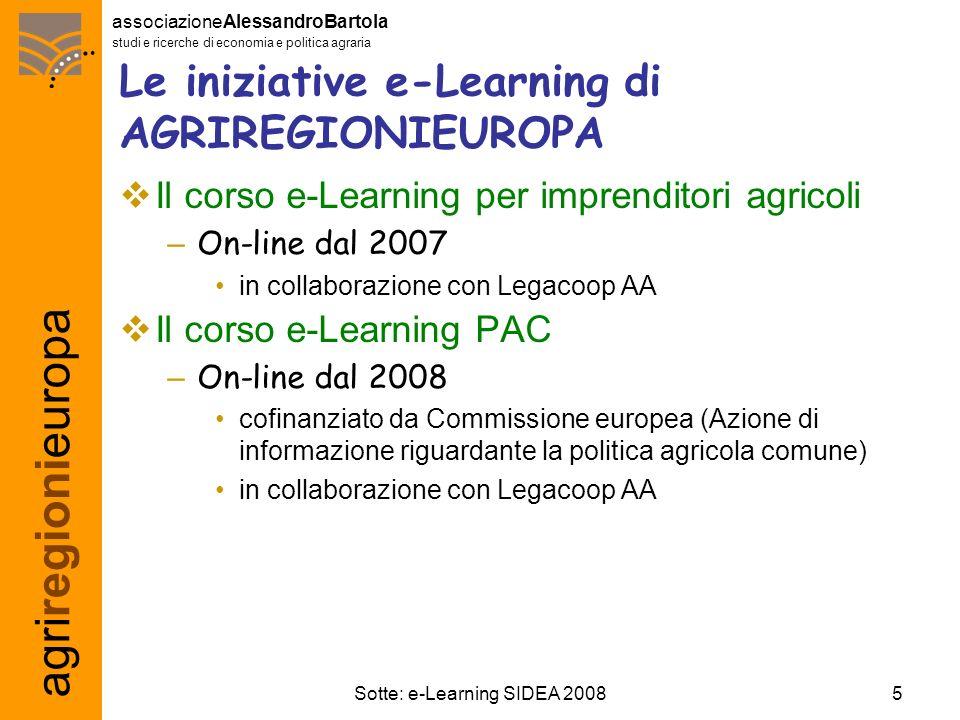 agriregionieuropa associazioneAlessandroBartola studi e ricerche di economia e politica agraria 5Sotte: e-Learning SIDEA 2008 Le iniziative e-Learning