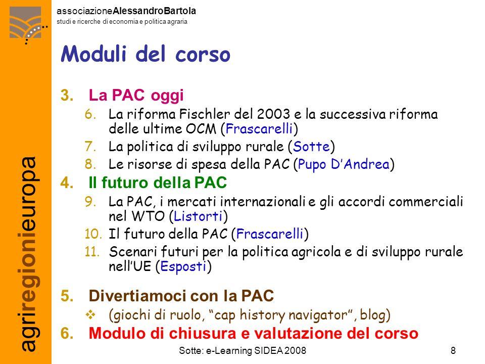 agriregionieuropa associazioneAlessandroBartola studi e ricerche di economia e politica agraria 19Sotte: e-Learning SIDEA 2008 Chi utilizza Moodle in Italia.