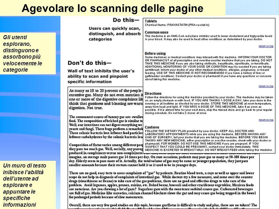 23 Agevolare lo scanning delle pagine Gli utenti esplorano, distinguono e assorbono più velocemente le categorie Un muro di testo inibisce labilità dellutente ad esplorare e appuntare le specifiche informazioni