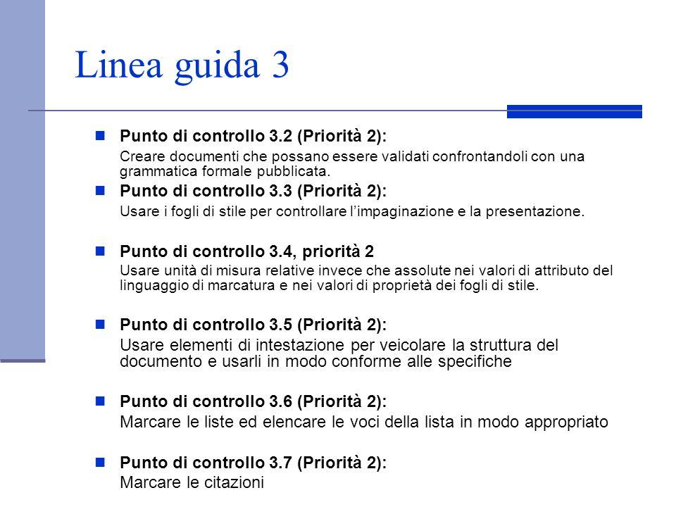 Linea guida 3 Punto di controllo 3.2 (Priorità 2): Creare documenti che possano essere validati confrontandoli con una grammatica formale pubblicata.