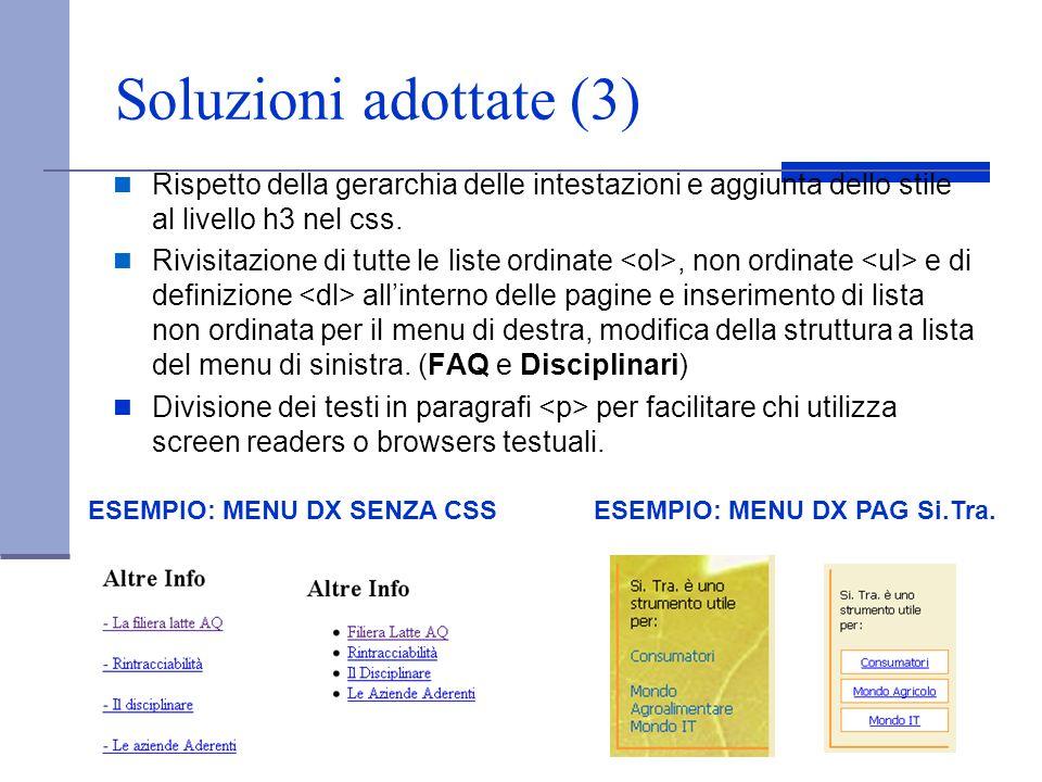 Soluzioni adottate (3) Rispetto della gerarchia delle intestazioni e aggiunta dello stile al livello h3 nel css. Rivisitazione di tutte le liste ordin