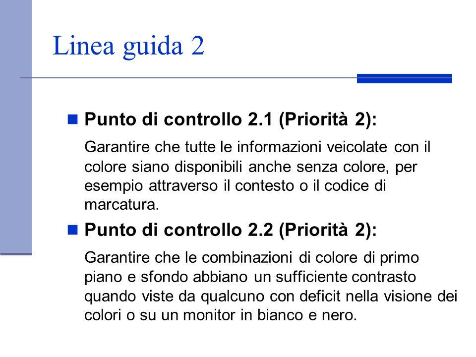 Linea guida 2 Punto di controllo 2.1 (Priorità 2): Garantire che tutte le informazioni veicolate con il colore siano disponibili anche senza colore, p