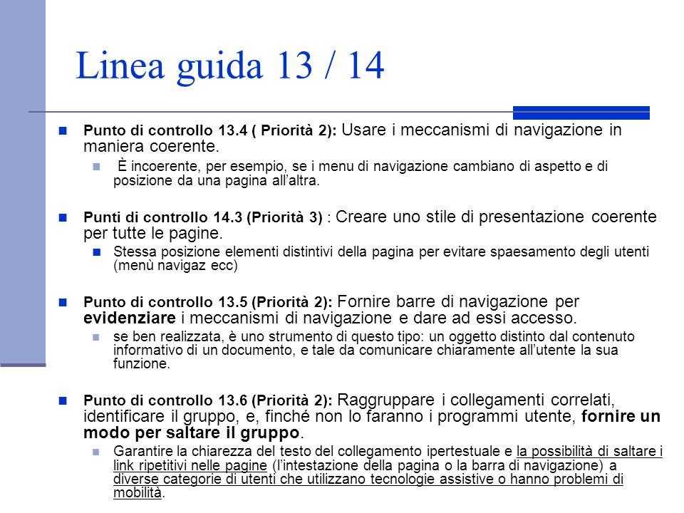 Linea guida 13 / 14 Punto di controllo 13.4 ( Priorità 2): Usare i meccanismi di navigazione in maniera coerente. È incoerente, per esempio, se i menu