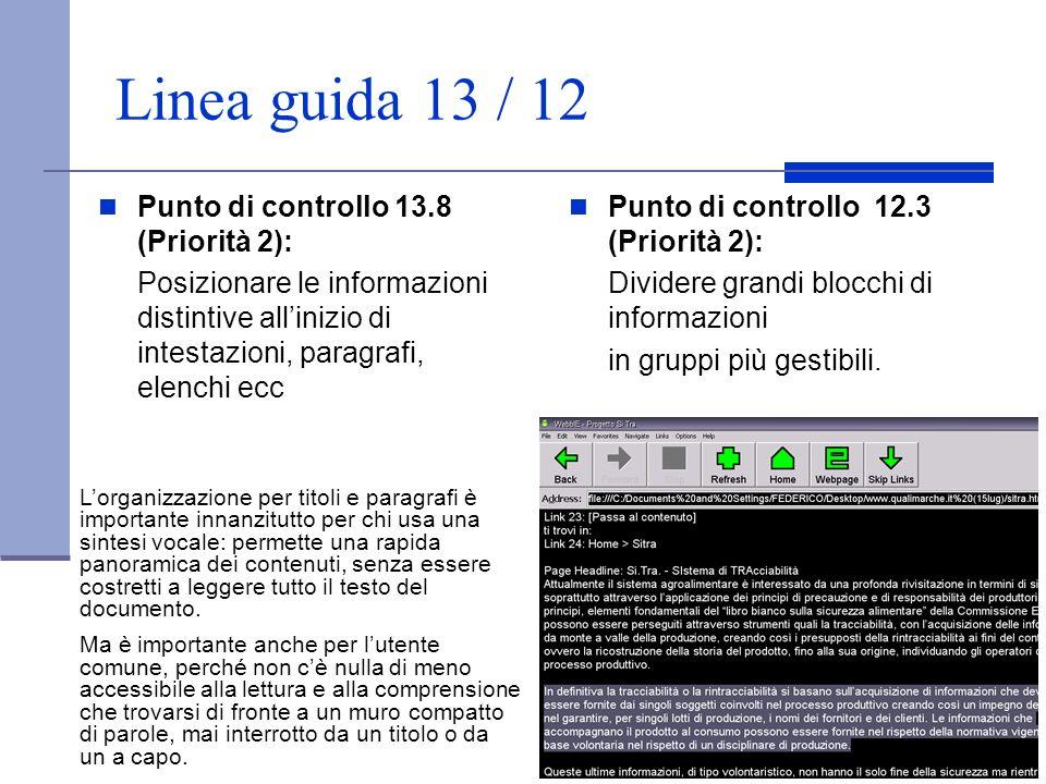 Linea guida 13 / 12 Punto di controllo 13.8 (Priorità 2): Posizionare le informazioni distintive allinizio di intestazioni, paragrafi, elenchi ecc Pun